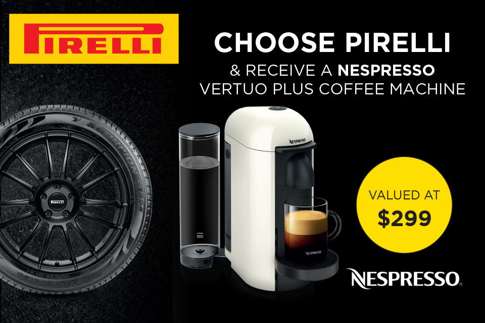 Buy 4 selected Pirelli tyres and receive a free Nespresso Vertuo Plus machine
